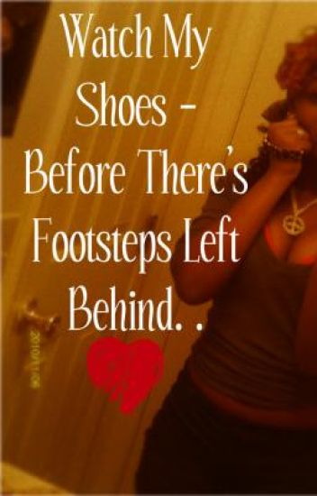 Watch My Shoes (Before There's Footsteps Left Behind)
