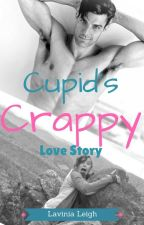 Cupid's Crappy Love Story by lavinialeigh