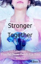 Stronger Together  by ChiaraBrunetti3