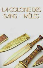 La colonie des Sang-Mêlés by -FRPG-