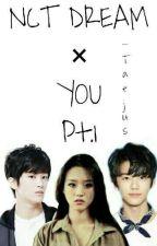 NCT DREAM × YOU [Imagine] [✔] [1/2] by SoonJa94