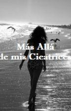 Más Allá de mis Cicatrices. by NayGuz97