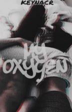 MY OXYGEN by keynacr
