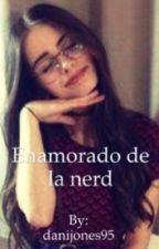 Me enamore de la nerd  by danijones95