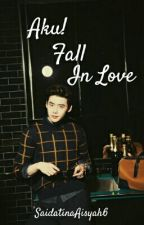 Aku,fall in love! ✔  by SaidatinaAisyah6