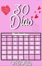 30 Días  by WriterKatty
