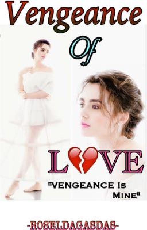 Vengeance of Love  by RoceLXD