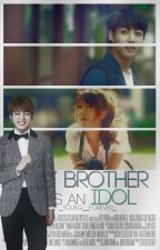 My Brother is an Idol by _Young__Forever_