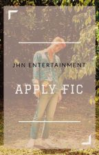 JHN Entertainmet | Apply Fic by Galaxy_Yehet13