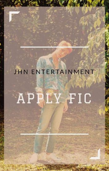 JHN Entertainmet | Apply Fic [SLOW UPDATE]