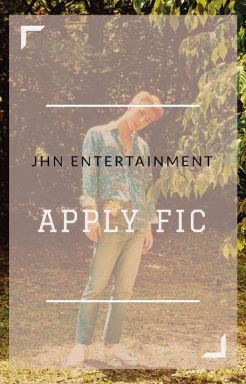 JHN Entertainmet | Apply Fic [SEMI-HIATUS]