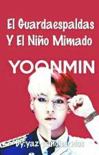 """El Guardaespaldas Y El Niño Mimado """"_Yoonmin_""""  by yaz-pandicornios"""