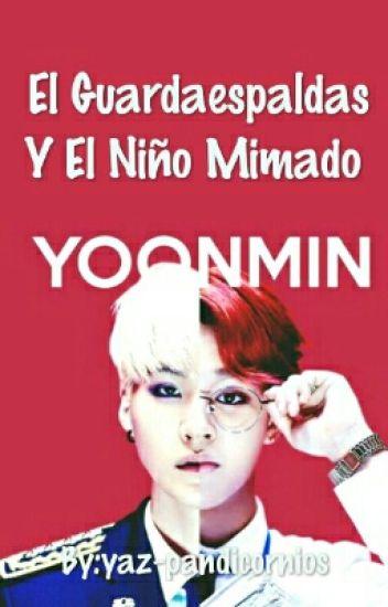 """El Guardaespaldas Y El Niño Mimado """"_Yoonmin_"""""""