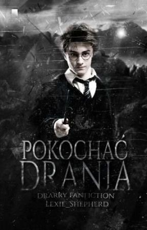 Pokochać drania || Drarry by Lexie_Shepherd