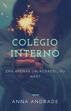 Colégio Interno (Concluído) by Tommo_Girl28