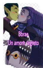 Bbrae-Amore segreto by FrancyBbraeGirlship
