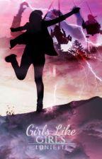 Girls Like Girls by Galaxicstorm