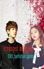 Arranged marriage || Byun Baekhyun fanfic by ThirstyBaek