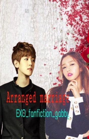 Arranged marriage || Byun Baekhyun fanfic