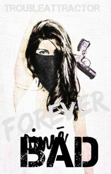Forever Bad