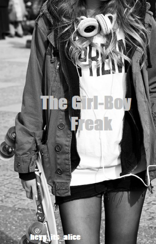 The Girl-Boy Freak by heyy_its_alice