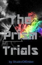 The Prism Trials by AlphaNumerick