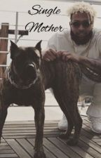 Single Mother ( OBJ ) FINISHED by Auggie_Is_Baee