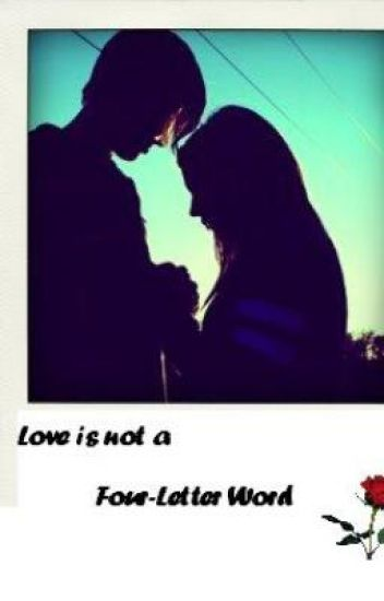 Love is not a Four-Letter Word