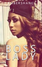 Boss Lady [ Completed ] #Wattys2016 by ambershanelx