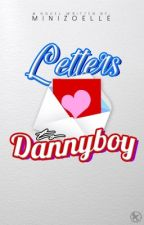 Letters To Dannyboy » Phan  Completed  by MiniZoelle