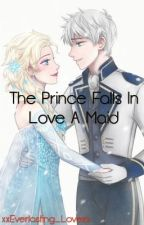 The Prince Falls In Love With A Maid  by xxEverlasting_Lovexx