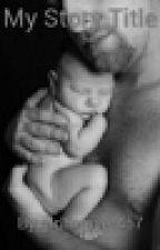 um pai para o meu bebê by girlforever457