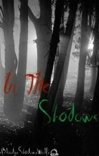 In The Shadows (DSAD Sequel) by xBloodyxShadowxWolfx