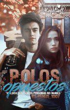 Polos opuestos || Aguslina by venus_1007