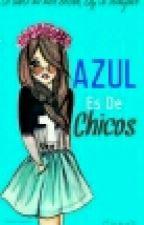 Azul es de Chicos by _MitsuAkane_
