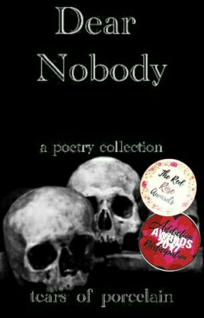 Dear Nobody by tears_of_porcelain
