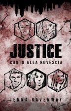 Justice - Unreal world #Wattys2017 by JennaRavenway