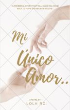 Mi Único Amor. by Lorena_MRT