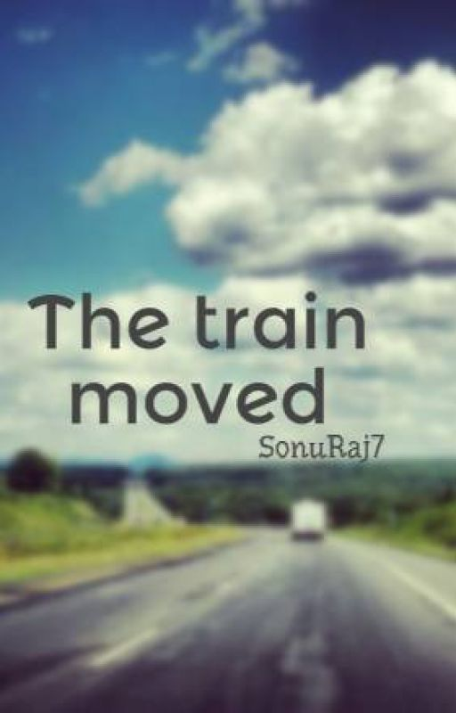 The train moved by SonuRaj7