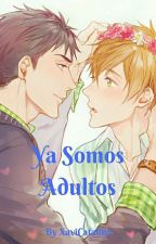 Ya Somos Adultos (SouMako) [TERMINADO] by BlueDreamsSM