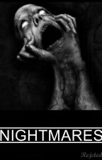Nightmares  by Rejcted