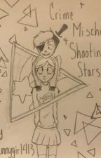 Crime and Mischief and Shooting Stars (A MaBill Fanfiction) by Bunnygirl413