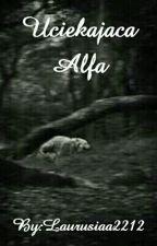 Uciekająca Alfa by Laurusiaa2212