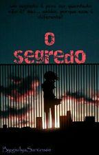 O segredo by giullyaSantos66
