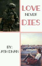 Love Never Dies by MinieAdventures