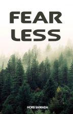 Fearless - Até onde vai a sua coragem? by HoriiYamada