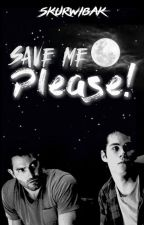 Save me, please ! || Sterek by SKURWIBAK