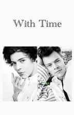 With Time [H.S] by louswriting