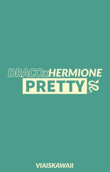 Pretty [DracoxHermione]