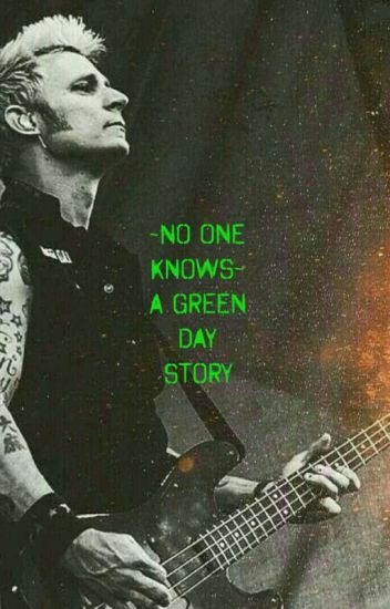 ~No One Knows~ A Green Day Story